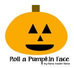 Boy Mama Teacher Mama: Roll A Pumpkin Face